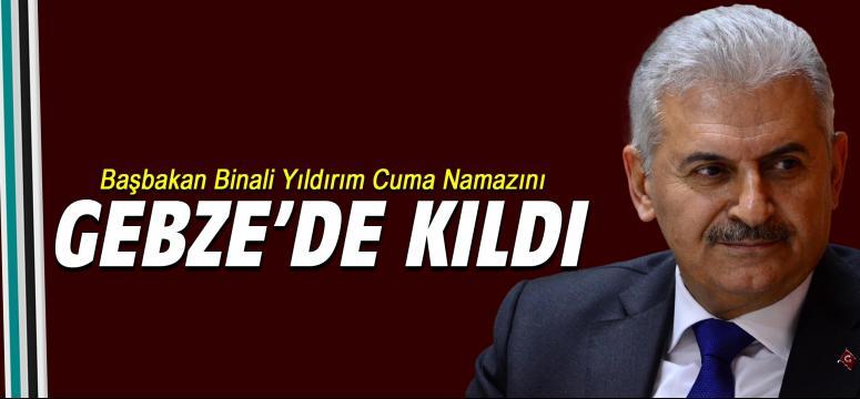 Başbakan Yıldırım Gebze'de