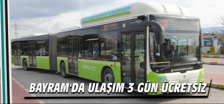 Bayram'da ulaşım 3 gün ücretsiz