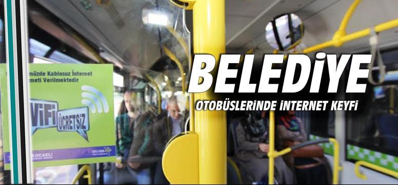 Belediye otobüslerinde internet keyfi!