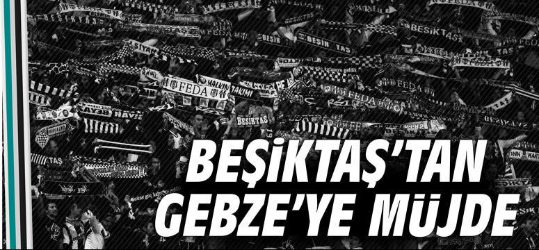 Beşiktaş'tan Gebze'ye müjde