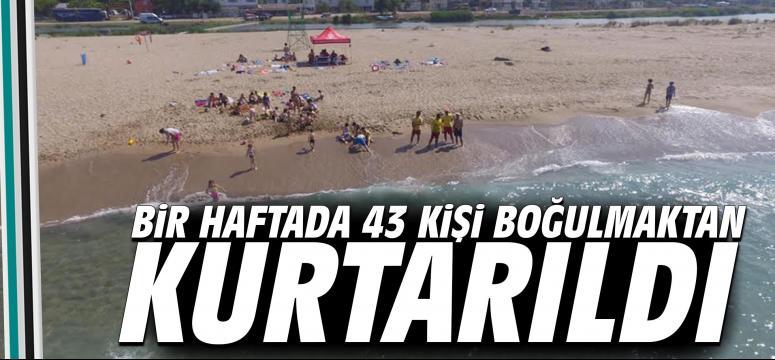 Bir haftada 43 kişi boğulmaktan kurtarıldı