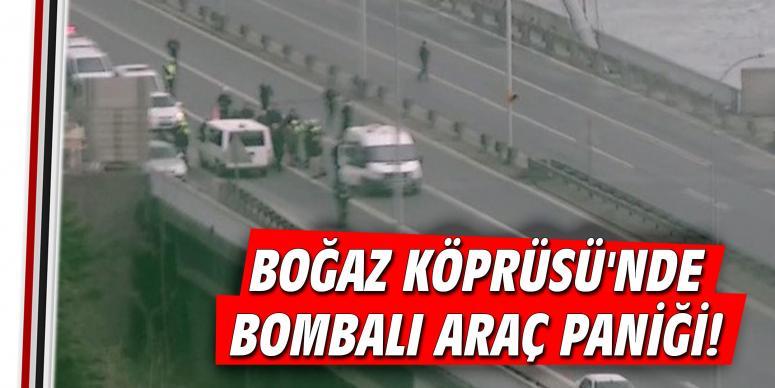 Boğaz Köprüsü'nde bombalı araç paniği!