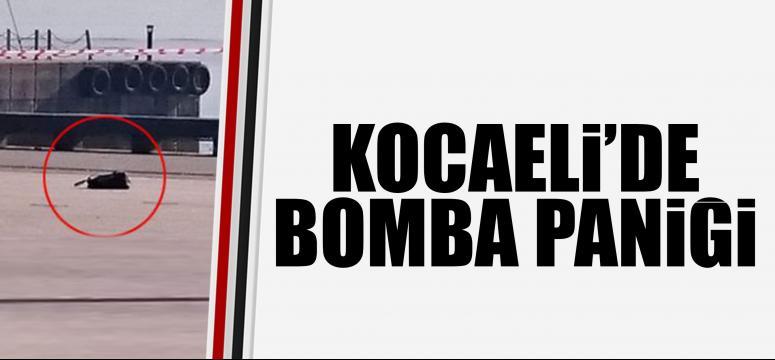 KOCAELİ'DE BOMBA PANİĞİ