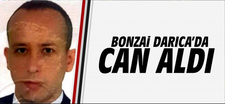 Bonzai Darıca'da can aldı