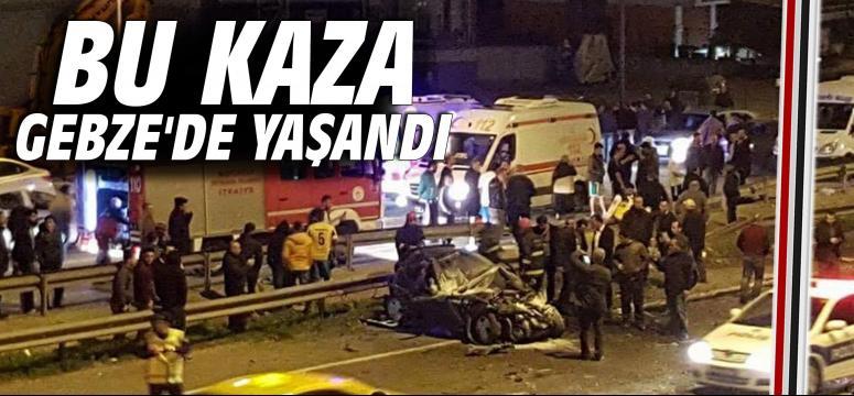 Bu kaza Gebze'de yaşandı