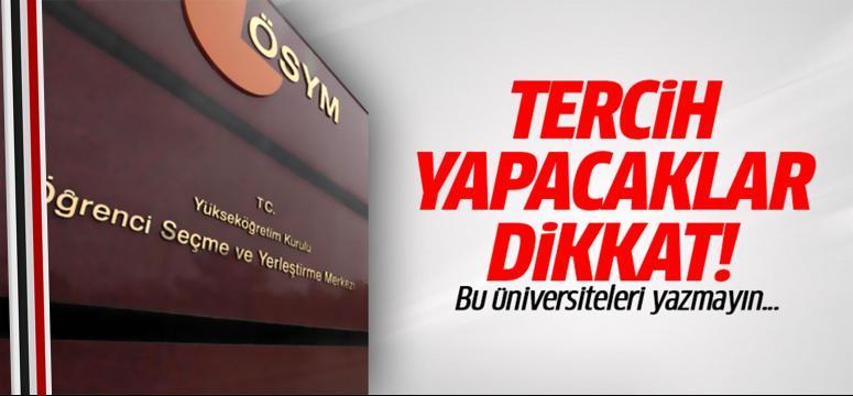Bu üniversiteleri yazmayın...