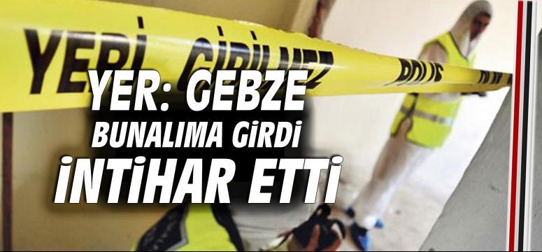 Gebze'de bunalıma giren kadın intihar etti