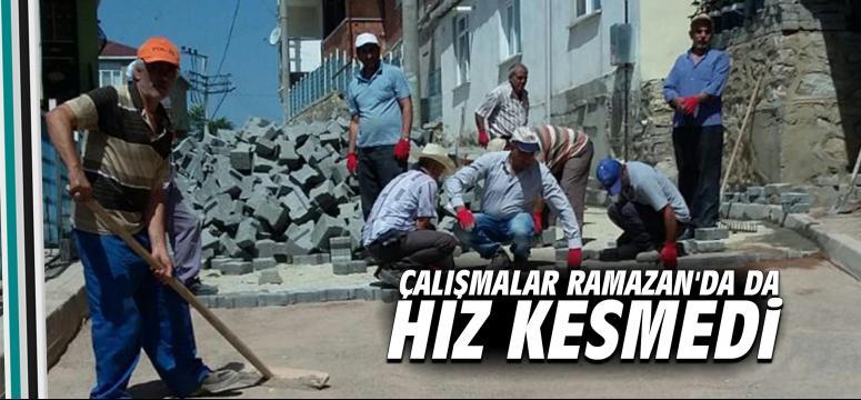 Çalışmalar Ramazan'da da Hız Kesmedi