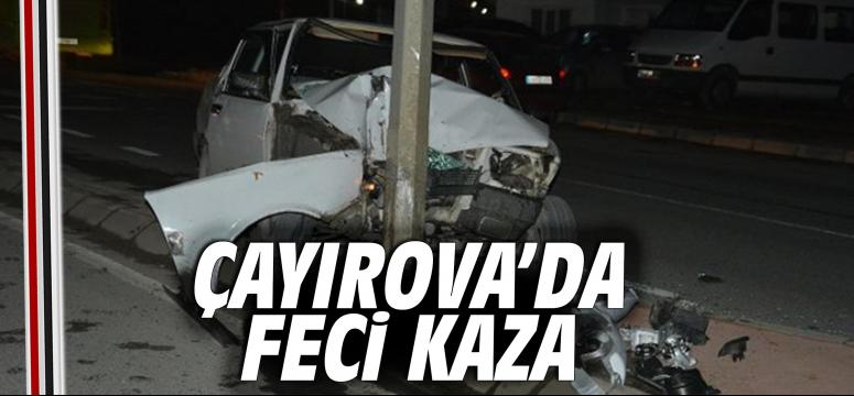 Çayırova'da feci kaza