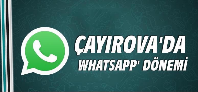 Çayırova'da 'Whatsapp' dönemi!