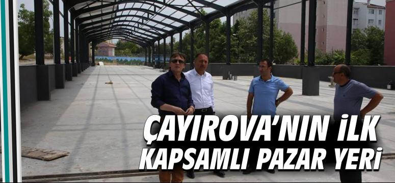 Çayırova'nın İlk Kapsamlı Pazar Yeri