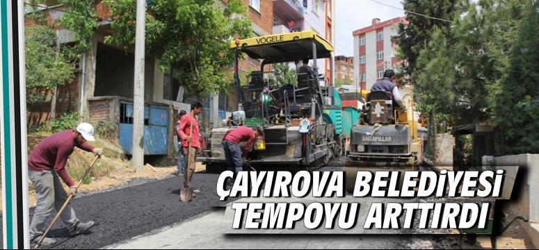Çayırova Belediyesi Tempoyu Arttırdı