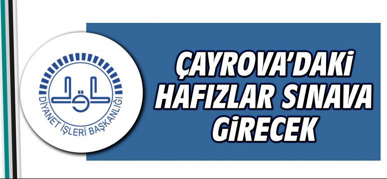 Çayrova'daki Hafızlar Sınava Girecek
