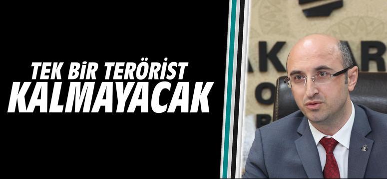 Ceyhan: Tek Bir Terörist Kalmayacak