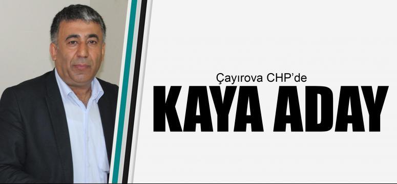 Çayırova CHP'de Kaya aday