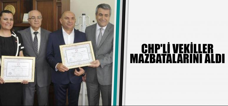 CHP'Lİ VEKİLLER MAZBATALARINI ALDI