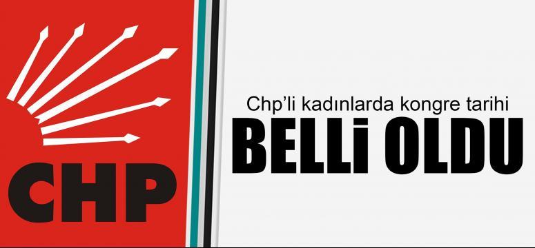 CHP'Lİ KADINLARDA KONGRE TARİHLERİ BELİRLENDİ