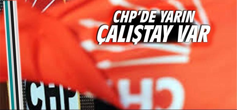 CHP'de yarın çalıştay var