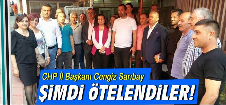 CHP İl Başkanı Cengiz Sarıbay: Şimdi Ötelendiler
