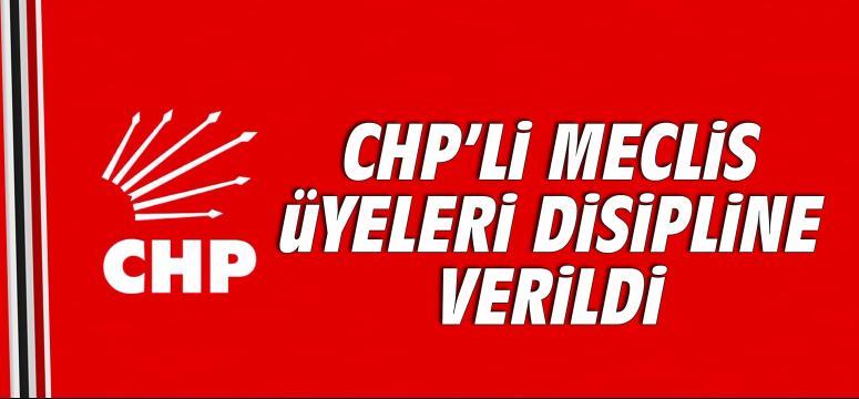 CHP'li meclis üyeleri disipline verildi