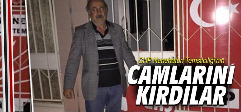 CHP Nenehatun Temsilciliği'nin camlarını kırdılar!