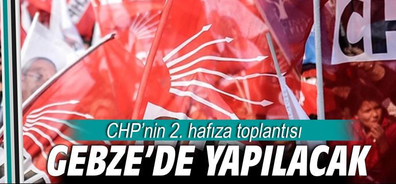 CHP'nin 2. hafıza toplantısı Gebze'de yapılacak