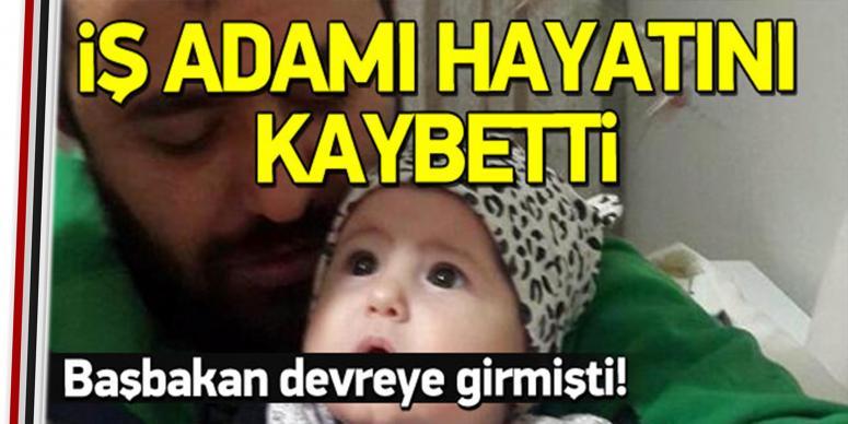 Türk iş adamı hayatını kaybetti