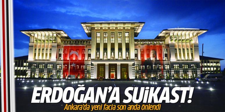 Cumhurbaşkanı Erdoğan'a suikast!