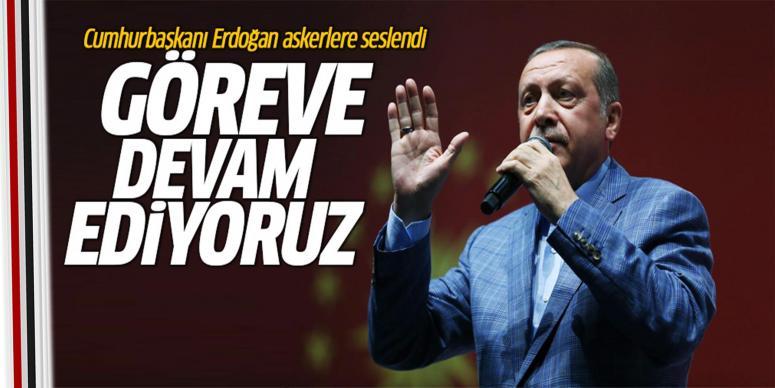 Cumhurbaşkanı Erdoğan askere seslendi