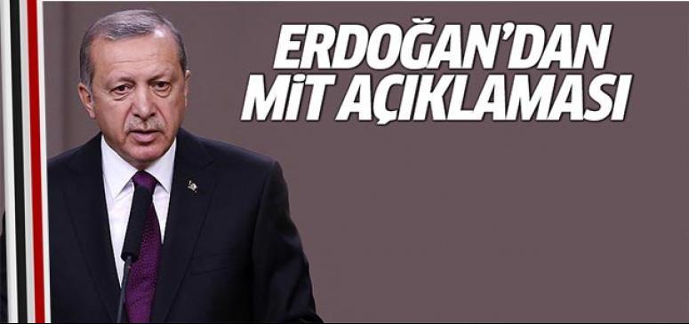 Cumhurbaşkanı Erdoğan'dan MİT açıklaması