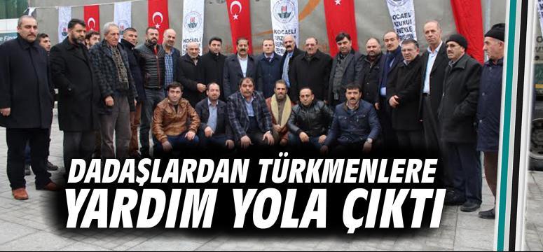 Dadaşlardan Türkmenlere yardım yola çıktı