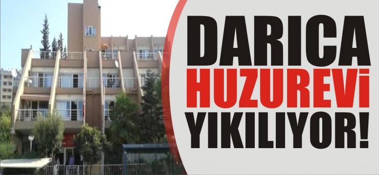 DARICA HUZUREVİ YIKILIYOR