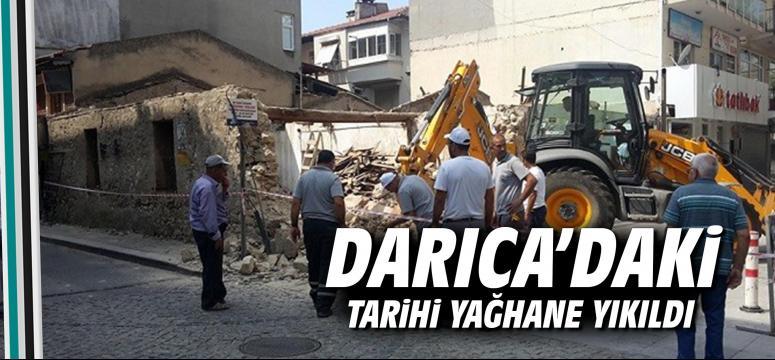 Darıca'daki Tarihi Yağhane Yıkıldı