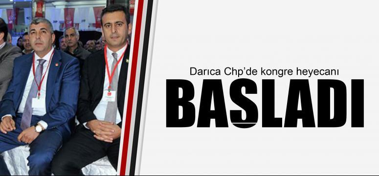 DARICA CHP'DE KONGRE HEYECANI BAŞLADI