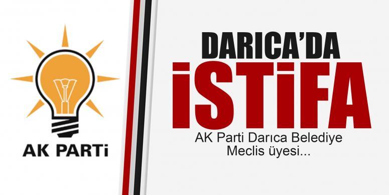 AK Parti Darıca'da istifa!
