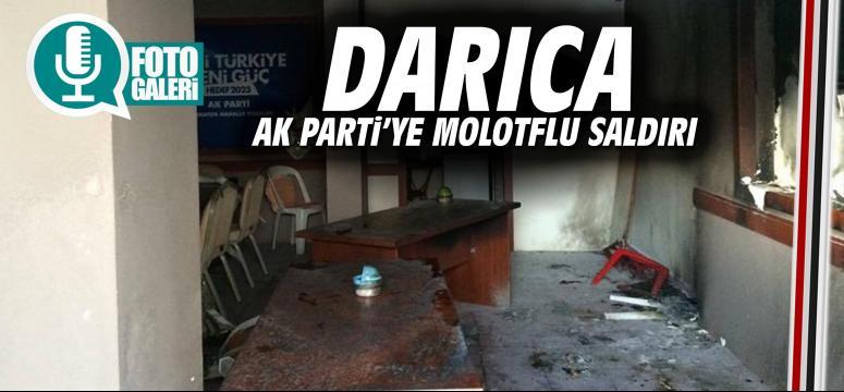 Darıca Ak Parti'ye molotoflu saldırı
