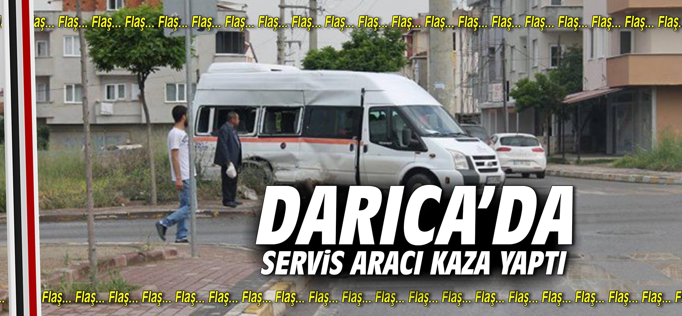 Darıca'da servis aracı kaza yaptı