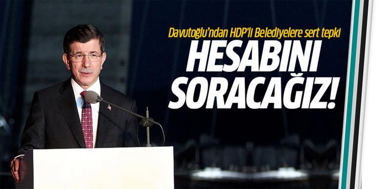 Davutoğlu'ndan belediyelere sert tepki!