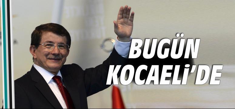 Başbakan Davutoğlu bugün Kocaeli'de