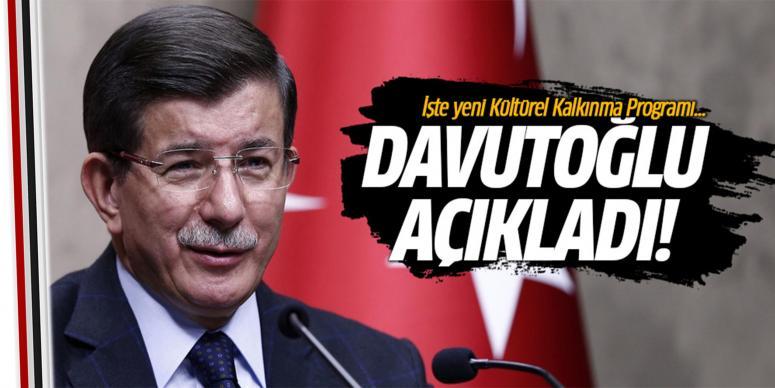 Davutoğlu Kültürel Kalkınma Programı'nı açıkladı!