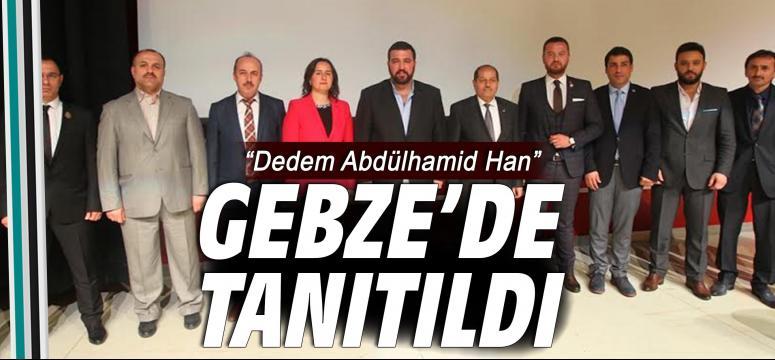 """""""Dedem Abdülhamid Han"""" Gebze'de tanıtıldı"""