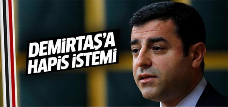 Demirtaş'a hapis istemi!