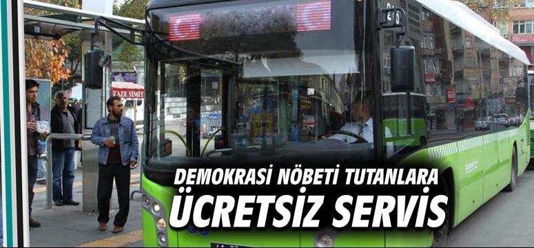 Demokrasi nöbeti tutanlara ücretsiz servis