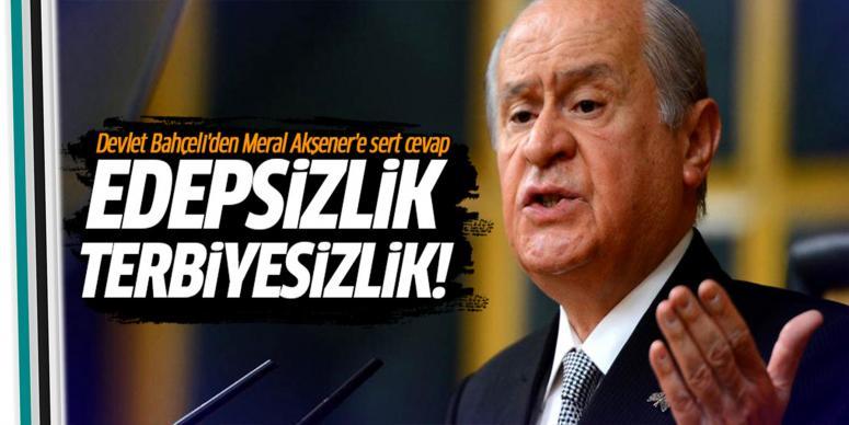 Devlet Bahçeli'den Meral Akşener'e sert cevap!