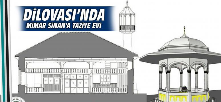 Dilovası'nda Mimar Sinan'a Taziye Evi