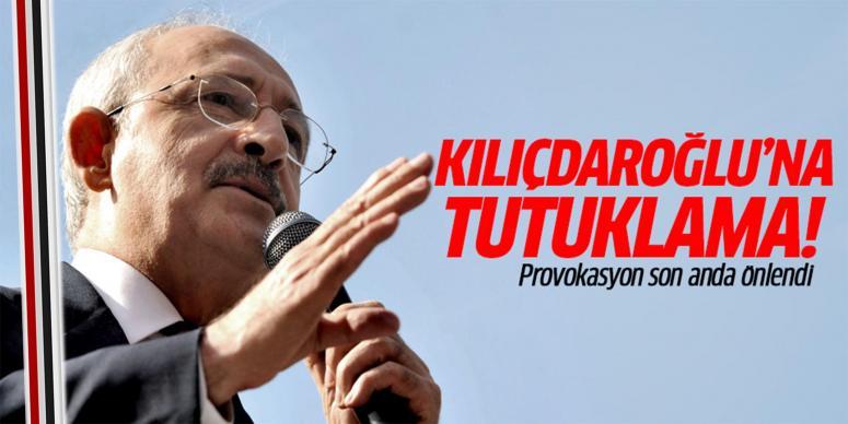 Kılıçdaroğlu'na tutuklama!