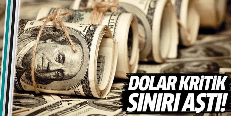 Dolar kritik sınırı geçti