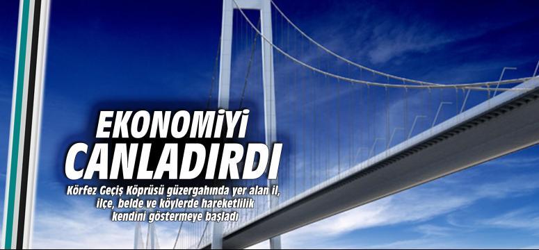 Körfez Köprüsü ekonomiyi canlandırdı