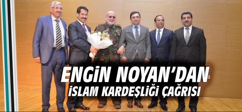 Engin Noyan'dan İslam Kardeşliği çağrısı