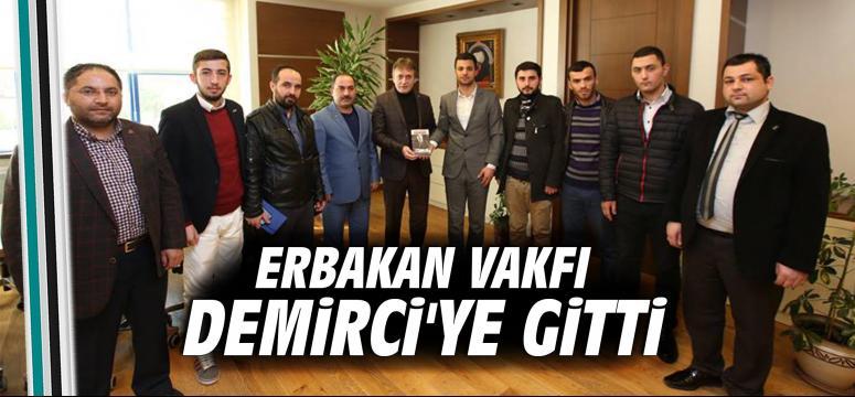 Erbakan Vakfı Demirci'ye gitti